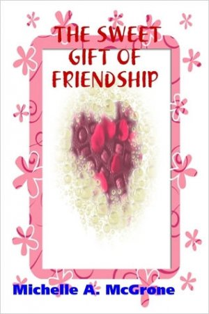 THE SWEET GIFT OF FRIENDSHIP
