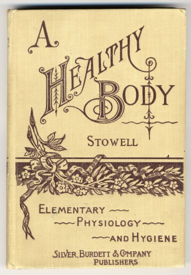 Vintage 1890s 1893 A Healthy Body Text Book (HC) Charles H Stowell MD Vintage Book