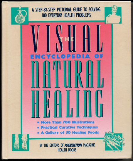 Visual Encyclopedia of Natural Healing (HC) Prevention Magazine Editors, Edited by Alice Feinstein