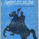 Andrew Jackson -- Symbol for an Age (PB) John William Ward President History