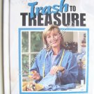 Trash to Treasure 2 Craft Book by Leisure Arts