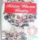 Holiday Welcome Wreaths - Treasury of Christmas Crafts Book