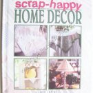 Scrap-Happy Home Decor - Clever Crafter Series Craft Book