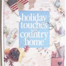 Holiday Touches for the Country Home - Leisure Arts Memories in the Making Series