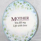Natural Expressions Mother's Day 5 x 4 Ceramic Plaque You Fill My Life With Love