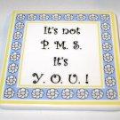 Mother's Day Funny Women's Humor Novelty Gift Magnet P.M.S.