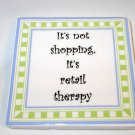 Mother's Day Funny Women's Humor Novelty Gift Magnet Retail Therapy