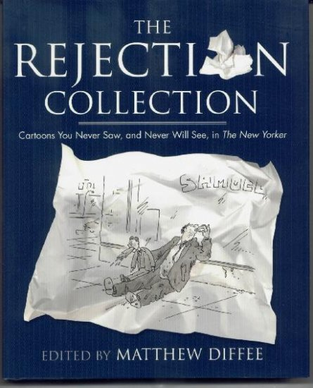 Rejection Collection HCw/DJ - New Yorker Unpublished Cartoons - Funny!