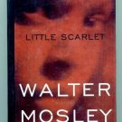 LARGE PRINT MYSTERY Walter Mosley - Little Scarlet, ExLibr HC