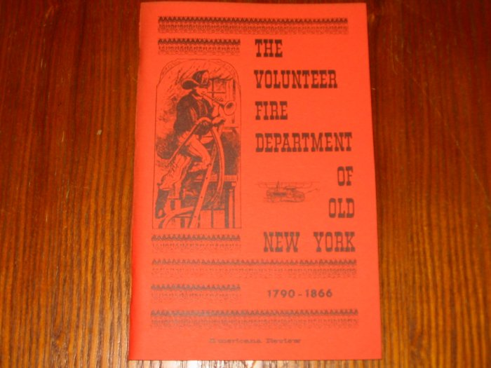 The Volunteer Fire Department Of Old New York
