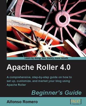 Apache Roller 4.0: Beginner's Guide (With Source Code)