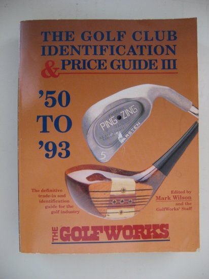 Golf Club Indentification & Price Guide III