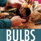 BOOK BOOKS GARDEN PLANT FLOWER BULBS SEEDS - SUCCESS WITH BULBS ERIC SAWFORD HOME DECOR