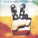 The Soup Dragons - Hotwired (CD, Apr-1992) #11823
