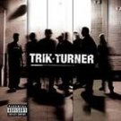 Trik Turner - Trik Turner [PA] (CD, Feb-2002) #10593