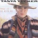 Tanya Tucker - What Do I Do With Me (CD 1991) #11514