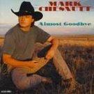 Mark Chesnutt - Almost Goodbye (CD 2001) #7899