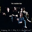 CRANBERRIES - Everybody Else Is Doing It CD #11221
