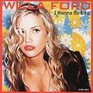 Willa Ford - I Wanna Be Bad [Maxi Single] CD #8780