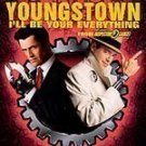 Youngstown - I'll Be Your Everything [Single] CD #7613