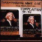 Threadwaxing Space Live: The Presidential .. CD #7474