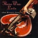 There Was Love (The Divorce Songs) - Various CD #7567
