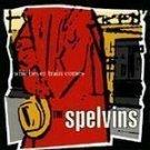 Spelvins (The) - Whichever Train Comes (CD 1993) #6091