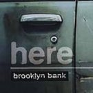 Brooklyn Bank - Here (CD 1999) #9605