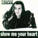Andrew Logan - Show Me Your Heart - (CD 1993) #9276