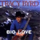 Tracy Byrd - Big Love (CD 2003) #6571