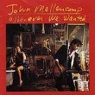 John Mellencamp - Whenever We Wanted (CD 1991) #10102