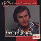 George Jones - Wishing and Dreaming With CD #11796