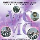 Wilmington Chester Mass Choir - In Concert CD #10753