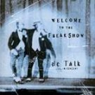 Welcome to the Freak Show: DC Talk Live CD #7324