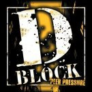 D-Block - Peer Pressure (CD) NEW SEALED! #10213