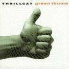 Thrillcat - Green Thumb [EP] * - (CD 1994) #9538