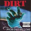 Dirt - From Dirt We Come [PA] CD NEW #11633