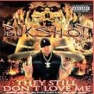 Bukshot - They Still Don't Love Me CD NEW! #10879