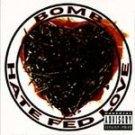 Bomb - Hate Fed Love (Hardcore) (CD 1992) #8769