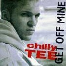 Chilly Tee - Get Off Mine (CD 1993) #7002