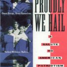 So Proudly We Hail - American Patriotism VHS NEW #2136