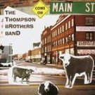 Thompson Brothers Band - Cows on Mainstreet CD #10324