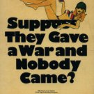 Suppose They Gave a War and Nobody Came? (VHS) #30