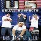 Usual Suspects ~ Reality World [PA] * (Rap) (CD) #9696