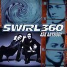 Swirl 360 - Ask Anybody -  (CD 1998) #6376