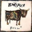 Bootsauce - Bull * - (CD 1992) #6986