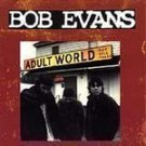 Bob Evans - Adult World - (CD 1990) #6261