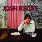 Josh Kelley - For the Ride Home (CD 2003) #11626