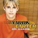 Aaron Carter - Oh Aaron CD #9845