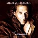 Michael Bolton - Timeless: The Classics CD #6082